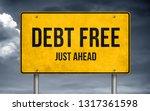 debt free   just ahead road sign | Shutterstock . vector #1317361598