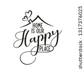 home is our happy place  ... | Shutterstock .eps vector #1317376025