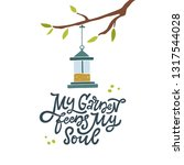 my garden feeds my soul. hand... | Shutterstock .eps vector #1317544028