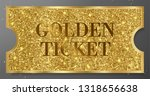 golden ticket with gold sparkle ... | Shutterstock .eps vector #1318656638