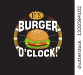 burger quote and saying. it's... | Shutterstock .eps vector #1320584102