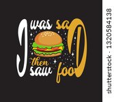 burger quote. i was sad then... | Shutterstock .eps vector #1320584138