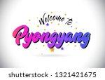 pyongyang welcome to word text... | Shutterstock .eps vector #1321421675