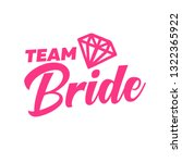 team bride pink text with... | Shutterstock .eps vector #1322365922