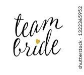 team bride with golden heart.... | Shutterstock .eps vector #1322365952