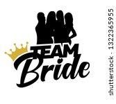 team bride with golden crown... | Shutterstock .eps vector #1322365955