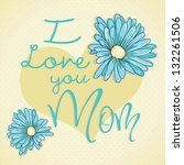 happy mothers day concept ... | Shutterstock .eps vector #132261506