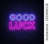 good luck neon sign vector.... | Shutterstock .eps vector #1323406118