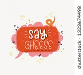 say cheese funny lettering text ... | Shutterstock .eps vector #1323674498