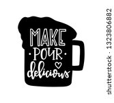 make pour delicious hand drawn... | Shutterstock .eps vector #1323806882