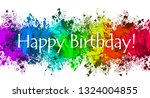 paint splatter   happy birthday | Shutterstock . vector #1324004855