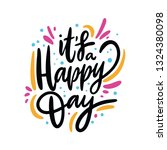 it's a happy day phrase. hand... | Shutterstock .eps vector #1324380098
