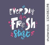 every is a fresh start. hand... | Shutterstock .eps vector #1324382198