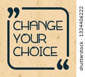 change your choice.... | Shutterstock .eps vector #1324406222