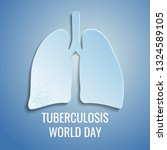 world tuberculosis day card 24... | Shutterstock .eps vector #1324589105