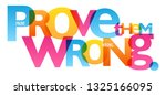prove the wrong colorful... | Shutterstock .eps vector #1325166095