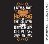 hotdog quote. i still eat a...   Shutterstock .eps vector #1325364758