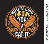 hotdog quote. when life throws...   Shutterstock .eps vector #1325364785