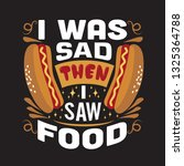 hotdog quote. i was sad then i...   Shutterstock .eps vector #1325364788