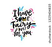 i have some fairy dust for you. ... | Shutterstock .eps vector #1325404835