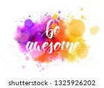 be awesome   motivational... | Shutterstock .eps vector #1325926202