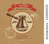 hand drawn vintage coffee... | Shutterstock .eps vector #132603422
