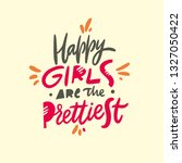 happy girls are the prettiest... | Shutterstock .eps vector #1327050422