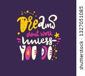 dreams dont work unless you do... | Shutterstock .eps vector #1327051085