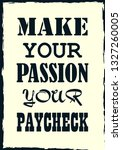make your passion your paycheck ... | Shutterstock .eps vector #1327260005