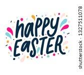 hand written happy easter.... | Shutterstock .eps vector #1327511078