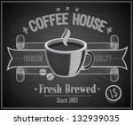 coffee house card   chalkboard. ... | Shutterstock .eps vector #132939035