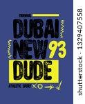 dubai new dude t shirt design... | Shutterstock .eps vector #1329407558