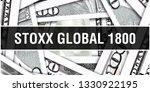 Stoxx Global 1800 Closeup...