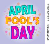 april fools day card. colorful... | Shutterstock .eps vector #1331016518