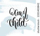 ocean child   hand lettering... | Shutterstock .eps vector #1331403842