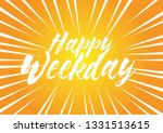 happy weekday  beautiful... | Shutterstock .eps vector #1331513615