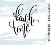 beach time   hand lettering... | Shutterstock . vector #1331761508