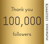 thank you 100 000 followers.... | Shutterstock .eps vector #1332299978