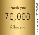thank you 70 000 followers.... | Shutterstock .eps vector #1332300002
