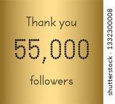 thank you 55 000 followers.... | Shutterstock .eps vector #1332300008