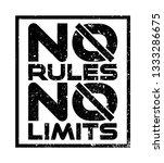 T Shirt Design. No Rules No...