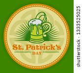 saint patricks day logo round... | Shutterstock .eps vector #1333525025