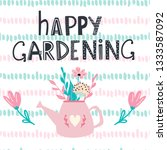 happy gardening modern... | Shutterstock .eps vector #1333587092