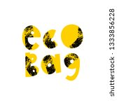Eco bag cartoon lettering. Zero waste. Environment protection, ecology. Plastic free alternative. Eco friendly materials. Phrase vector clipart. Yellow quote, slogan with grunge texture. Recyclable