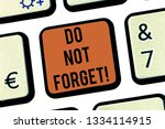 text sign showing do not forget.... | Shutterstock . vector #1334114915