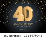 anniversary 40. gold 3d numbers.... | Shutterstock .eps vector #1335479048