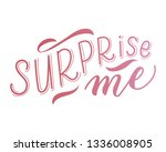 surprise me hand lettering.... | Shutterstock .eps vector #1336008905