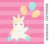 cute unicorn with balloons ... | Shutterstock .eps vector #1337204468