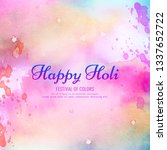 abstract happy holi festival... | Shutterstock .eps vector #1337652722