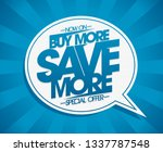 buy more  save more vector... | Shutterstock .eps vector #1337787548